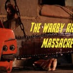Texas Chainsaw: The Warby Range Massacre
