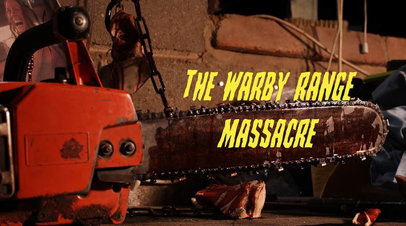 Texas Chainsaw The Warby Range Massacre